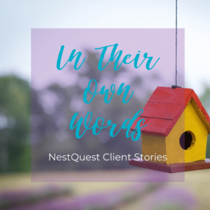 In their own words | NestQuest Client Story 2